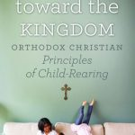 Book Review – Parenting Toward the Kingdom
