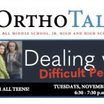 OrthoTalks For Teens: Dealing with Difficult People